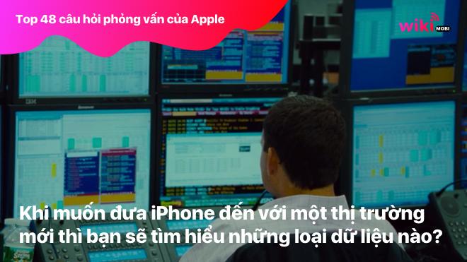 Khi muốn đưa iPhone đến với một thị trường mới thì bạn sẽ tìm hiểu những loại dữ liệu nào?