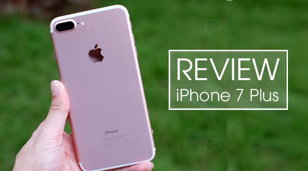 Đánh giá iPhone 7 Plus thế hệ iPhone chống nước đầu tiên