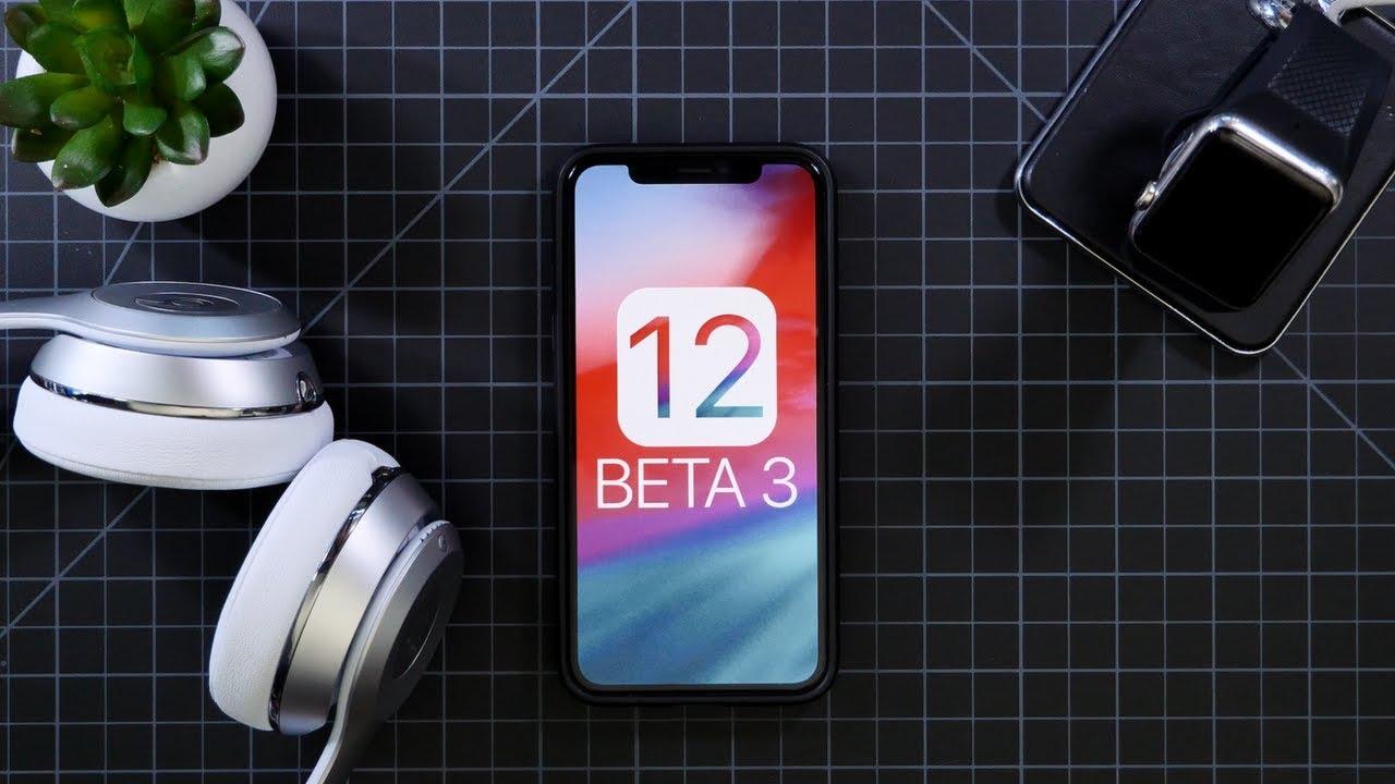 Apple ra mắt iOS 12 Beta 3 cho iPhone và iPad, tải về miễn phí