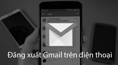Hướng dẫn cách đăng đăng xuất Gmail trên điện thoại Android