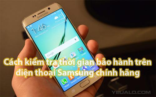Kiểm tra điện thoại samsung đã hết bảo hành hay chưa?